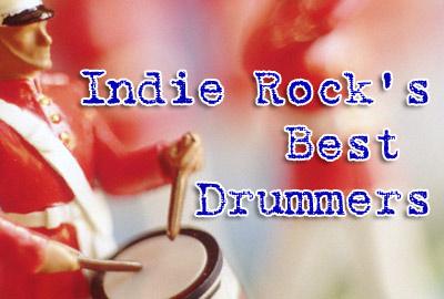 Indie Rock's Best Drummers