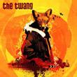 The Twang : Love It When I Feel Like This