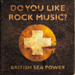 British Sea Power - Do You Like Rock Music?