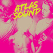 Atlas Sound : Let the Blind Lead Those Who Can See but Cannot Feel