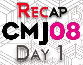 CMJ 2008 : Day One Recap