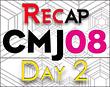 CMJ 2008 Day Two Recap
