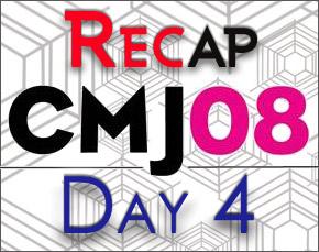 CMJ 2008 : Day Four