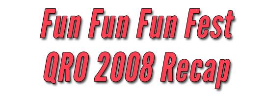 Fun Fun Fun Fest 2008 Recap