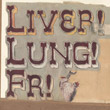 Frightened Rabbit : Liver! Lung! FR!