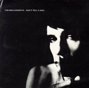 The Replacements : Don't Tell a Soul (Deluxe Edition)