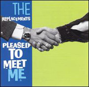 The Replacements : Pleased To Meet Me (Deluxe Edition)