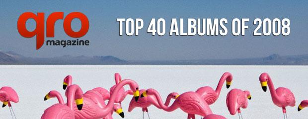 QRO Magazine Top 40 Albums of 2008
