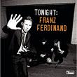 Franz Ferdinand - Tonight: