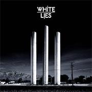 White Lies : To Lose My Life