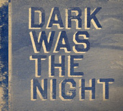Various Artists : Dark Was the Night
