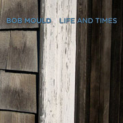 Bob Mould : Life and Times