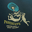 Papercuts : You Can Have What You Want