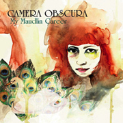 Camera Obscura : My Maudlin Career