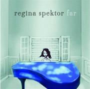 Regina Spektor : Far