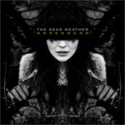 The Dead Weather : Horehound
