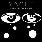 YACHT : See Mystery Lights