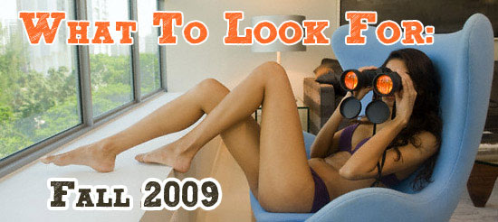 What To Look For : Fall 2009