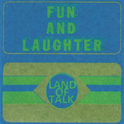 Land of Talk : Fun and Laughter EP