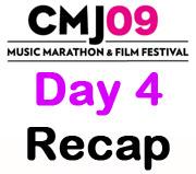 CMJ 2009 : Day Four
