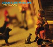 Grant-Lee Phillips : Little Moon