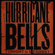 Hurricane Bells : Tonight Is The Ghost