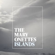 The Mary Onettes : Islands