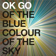 OK Go : Of the Blue Colour of the Sky