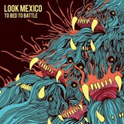 Look Mexico : To Bed To Battle