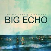 The Morning Benders : Big Echo