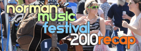 Norman 2010 Music Festival Recap