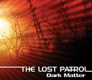 The Lost Patrol : Dark Matter