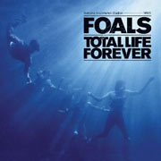 Foals : Total Life Forever
