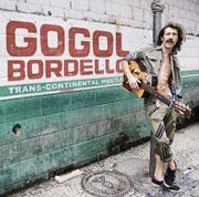 Gogol Bordello : Trans-Continental Hustle
