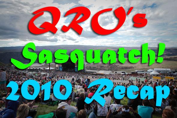 Sasquatch! 2010 Recap