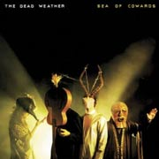 The Dead Weather : Sea of Cowards