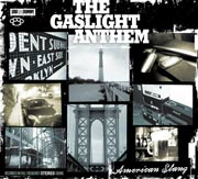 The Gaslight Anthem : American Slang