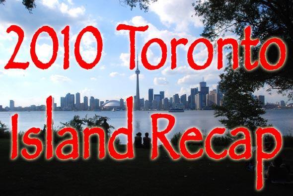 Toronto Island 2010 Recap