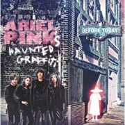 Ariel Pink's Haunted Graffiti : Before Today