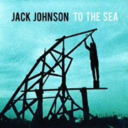Jack Johnson : To the Sea
