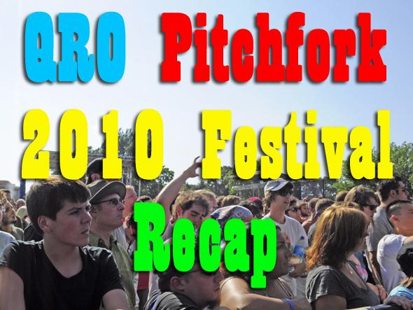 Pitchfork 2010 Festival Recap