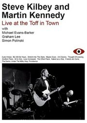Steve Kilbey & Martin Kennedy : Live at the Toff in Town DVD