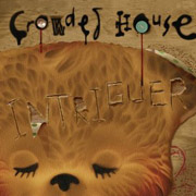 Crowded House : Intriguer