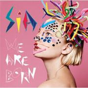 Sia : We Are Born