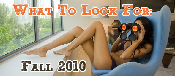 What To Look For: Fall 2010