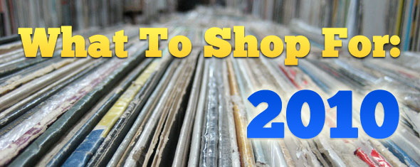 What To Shop For : 2010