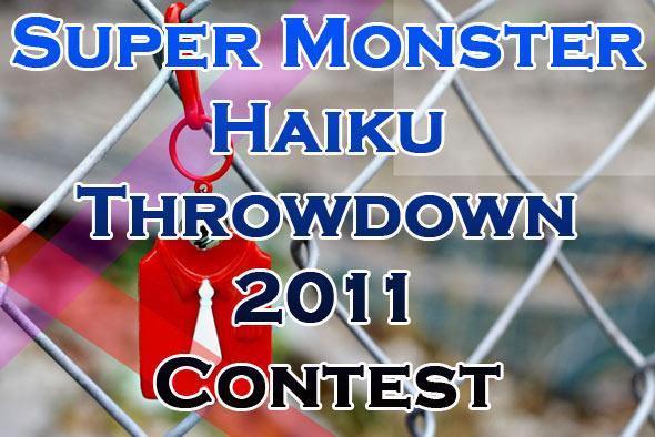 Super Monkster Haiku Throwdown 2011 Contest