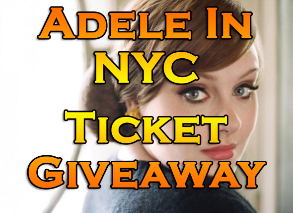 Adele In NYC Ticket Giveaway