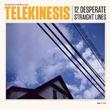 Telekinesis : 12 Desperate Straight Lines