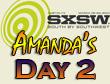 SXSW 2011 Day 2 : Amanda's Recap